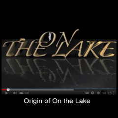 Origin of On the Lake